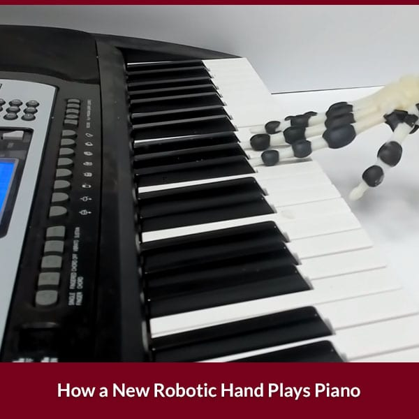 New Robotic Hand Plays Piano