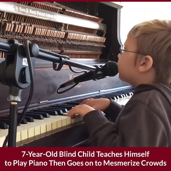 7-Year-Old Blind Child Teaches Himself to Play Piano Then Goes on to Mesmerize Crowds